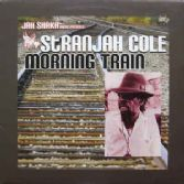 Stranjah Cole - Morning Train (Jah Shaka Music) CD